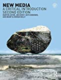 New Media: A Critical Introduction 2nd edition by Martin Lister, Jon Dovey, Seth Giddings, Iain Grant, Kieran (2009) Paperback