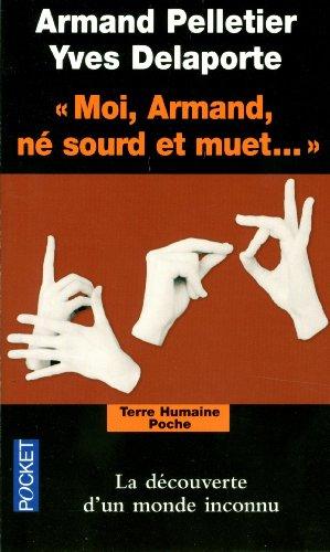 Moi, Armand, né sourd et muet... par Armand PELLETIER