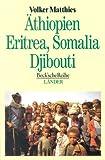 Äthiopien, Eritrea, Somalia, Djibouti: Das Horn von Afrika