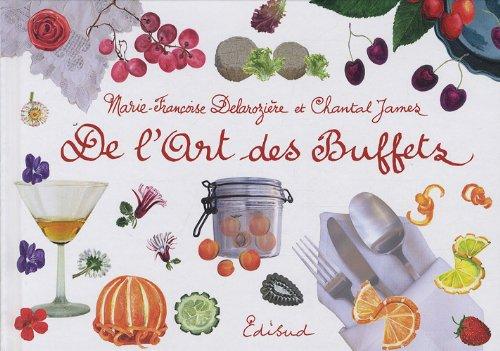De l'Art des Buffets par Marie-Françoise Delarozière, Chantal James