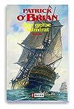 Der gelbe Admiral: Roman (Ein Jack-Aubrey-Roman 18)