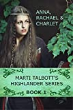 Marti Talbott's Highlander Series 1 (Anna, Rachel & Charlet) (English Edition)