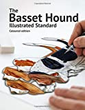The Basset Hound Illustrated Standard: Coloured edition