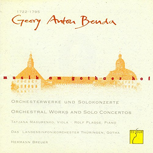 Musik am Gothaer Hof - Georg Anton Benda (Orchesterwerke und Solokonzerte)