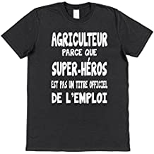 agriculteur parce que super-héros est pas un titre officiel de l'emploi coton T-shirt
