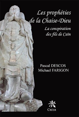 Les prophéties de la Chaise-Dieu : La conspiration des fils de Caïn
