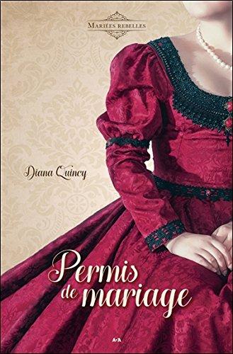 Permis de mariage - Mariées rebelles Tome 2 par Diana Quincy