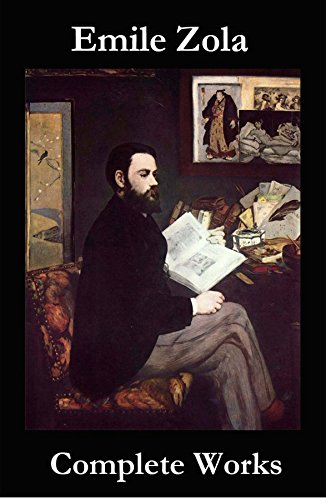 The Complete Works of Emile Zola eBook: Émile Zola
