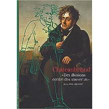 """Chateaubriand : """"Des illusions contre des souvenirs"""""""