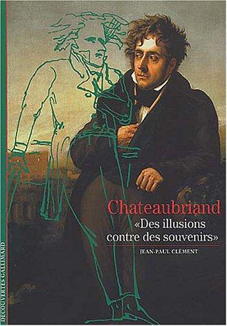 Chateaubriand : Des illusions contre des souvenirs par Jean-Paul Clément