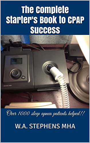 the-complete-starters-book-to-cpap-success-over-1000-sleep-apnea-patients-helped-english-edition
