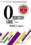 OBJECTIF LIRE  MODULE C. Repérer, avec 40 fiches de préparation et 70 photofiches...
