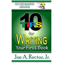 10 Tips for Writing Your First Book (Hit The Ground Running) (English Edition)