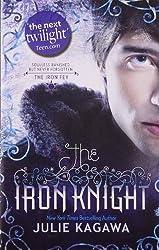 The Iron Knight (The Iron Fey, Book 4) by Julie Kagawa (2012-01-01)