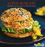 Super-Burger! das Beste, was zwischen ein Brötchen passt