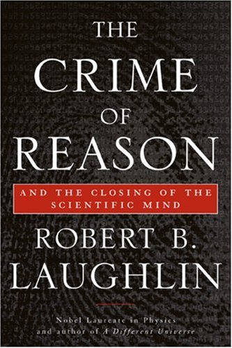The Crime of Reason and The Closing of the Scientific Mind