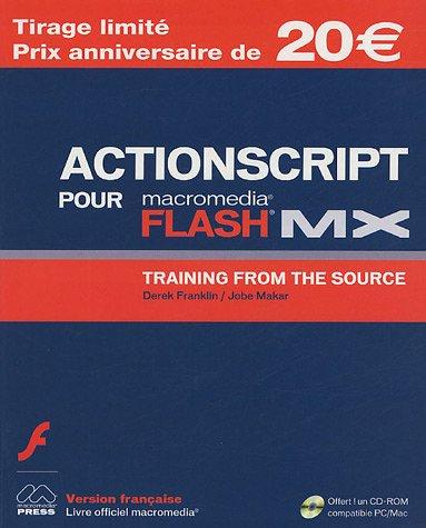 ActionScript pour Flash MX : Training from the Source (1Cédérom)