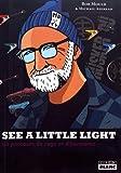 SEE A LITTLE LIGHT Un parcours de rage et d'harmonie