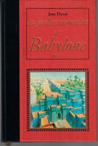 Descargar Libro Les Jardins suspendus de Babylone de Jean Duval
