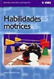 Habilidades motrices (Biblioteca Temática del Deporte)