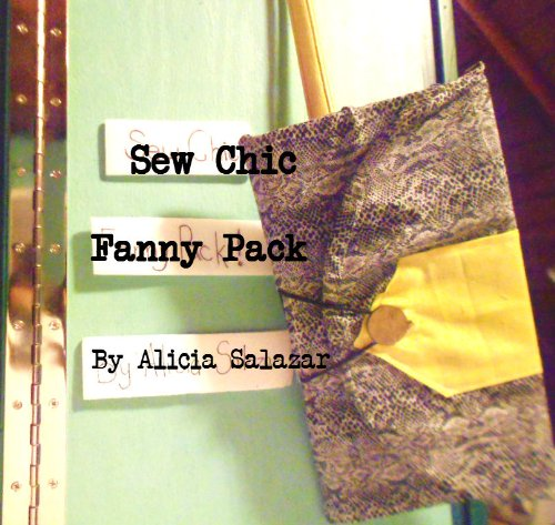 Sew Chic Fanny Pack Tutorial (English Edition)