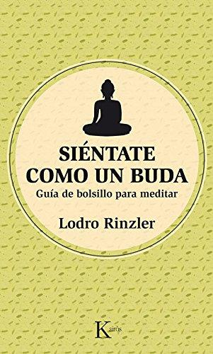 Siéntate Como Un Buda (Sabiduría perenne) por Lodro Rinzler