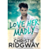 Love Her Madly (Rock Royalty Book 2)