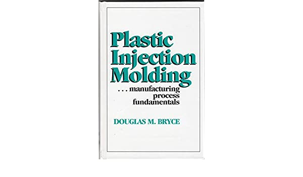 Plastic Injection Molding: Manufacturing Process