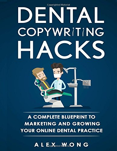 Free download dental copywriting hacks a complete blueprint to free download dental copywriting hacks a complete blueprint to marketing and growing your online dental practice download full ebook by alex wong malvernweather Image collections