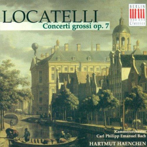 Pietro Antonio Locatelli: Concerti Grossi, Op. 7, Nos. 1-6 (Rosenbusch, Carl Philipp Emanuel Bach Chamber Orchestra, Haenchen)