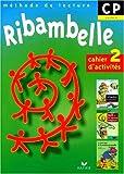 Méthode de lecture CP - Ribambelle, cahier d'activités 2, CP cycle 2