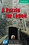 A Puzzle for Logan Level 3 Lower Intermediate EF Russian Edition: Level 3 (Cambridge English Readers)