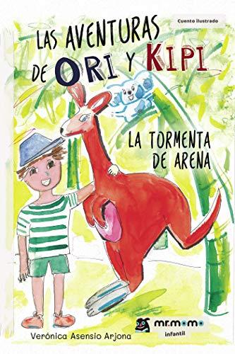 Las aventuras de Ori y Kipi: La tormenta de arena eBook: Verónica ...