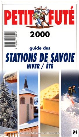 Le Petit Futé : Stations de Savoie, 2000