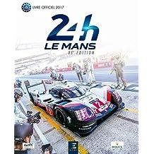 24h Le Mans 85e édition : Le livre officiel de la plus grande course d'endurance du monde