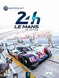 24h Le Mans 85e édition - Le livre officiel de la plus grande course d'endurance du monde