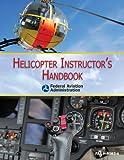 Helicopter Instructor's Handbook (FAA Handbooks)