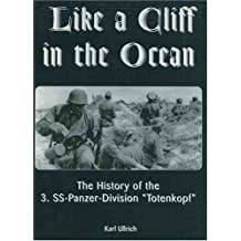 Like a Cliff in the Ocean: History of the 3.SS-Panzer-division Totenkopf