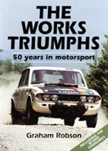 The Works Triumphs: 50 Years in Motorsport por Graham Robson