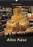 Alles Käse / Planer (Wandkalender 2019 DIN A3 hoch): Ein Küchenplaner - nicht nur für Käse-Liebhaber (Planer, 14 Seiten ) (CALVENDO Lifestyle)
