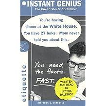 Instant Genius, Etiquette