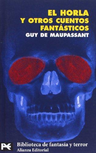 Horla y Otros Cuentos Fantasticos por Guy de Maupassant