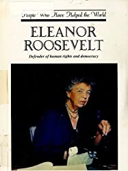 Eleanor Roosevelt: Defender of Human Rights and Democracy