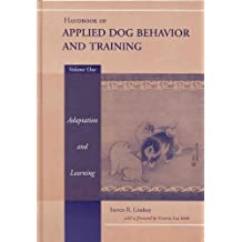 Handbook of Applied Dog Behavior and Training, Adaptation and Learning: Volume 1