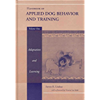 Handbook of Applied Dog Behavior and Training, Adaptation and Learning (English Edition)
