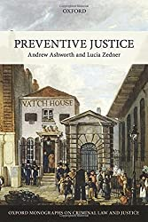 Preventive Justice (Oxford Monographs on Criminal Law and Justice) by Andrew Ashworth (2014-03-27)
