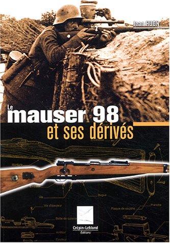 Le Mauser 98 et ses dérivés