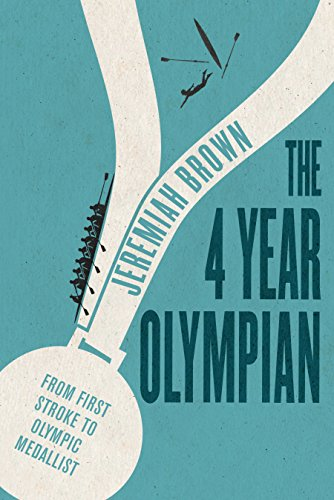 The 4 Year Olympian: From First Stroke to Olympic Medallist (English Edition) por Jeremiah Brown