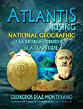 ATLANTIS RISING National Geographic e la ricerca scientifica di Atlantide.