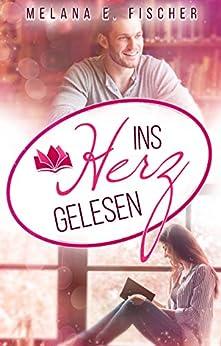 Ins Herz gelesen (Düsseldorf 3) von [Fischer, Melana E.]